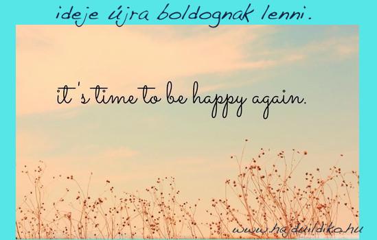 ideje újra boldognak lenni