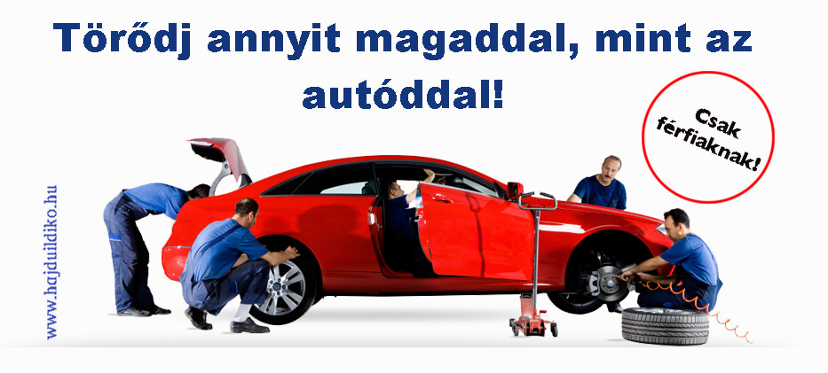Bánj fele olyan jól magaddal, mint az autóddal és boldog leszel!