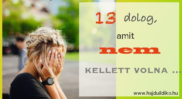 13 dolog, amit nem kellett volna tanácsadóként megtenni.