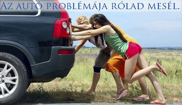 Az autó problémája rólad mesél