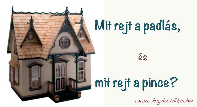 A ház, mint szimbólum - Mit rejt a padlás és a pince?